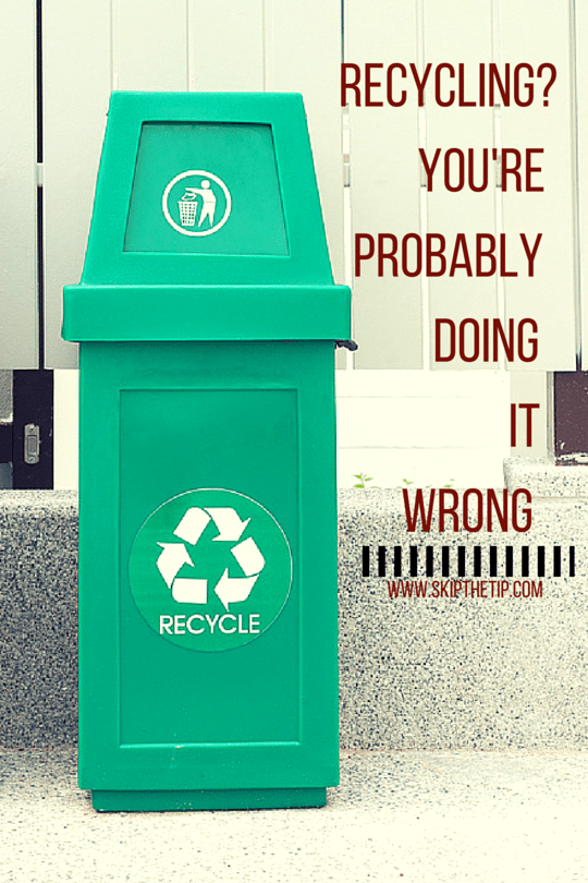 recycling, you're probably doing it wrong