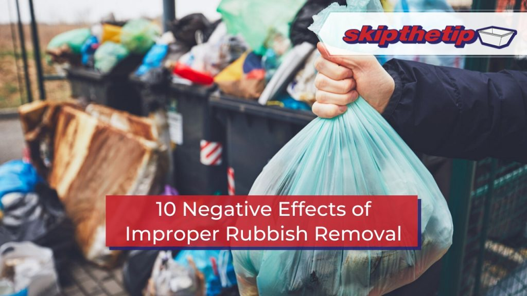 10 Negative Effects of Improper Rubbish Removal