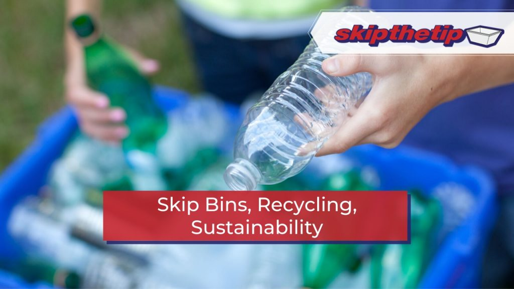 Skip Bins, Recycling, Sustainability