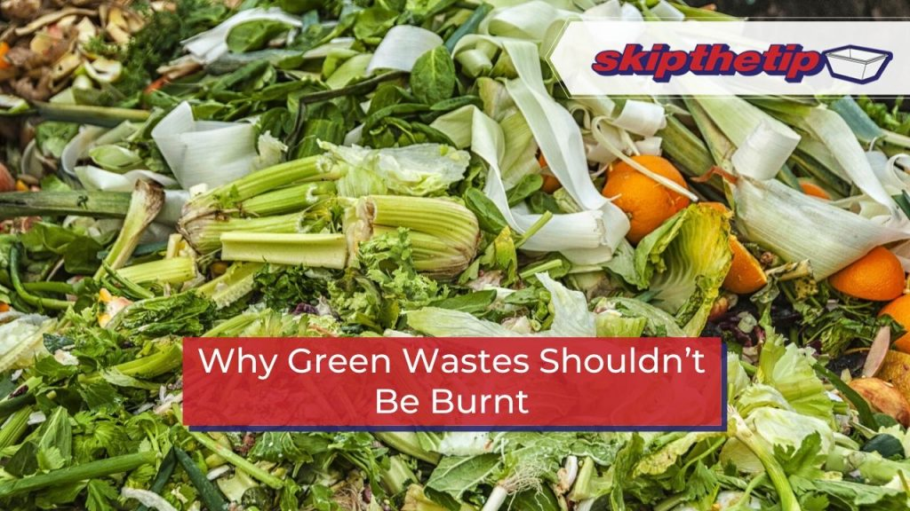 Why Green Wastes Shouldn't Be Burnt