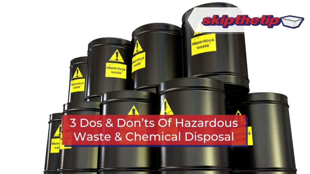 3 Dos & Don'ts Of Hazardous Waste & Chemical Disposal
