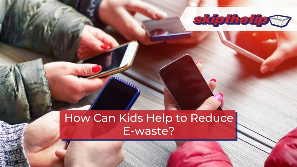 How Can Kids Help to Reduce E-waste